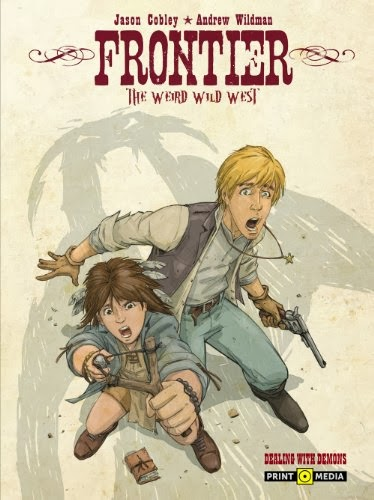 Frontier: The Weird Wild West Book One - Dealing With Demons