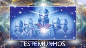 TESTEMUNHOS