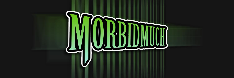 MorbidMuch