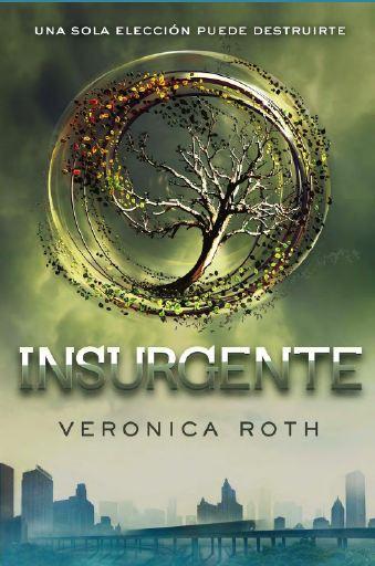Insurgente - Veronica Roth (Molino) - Librería San Antonio.
