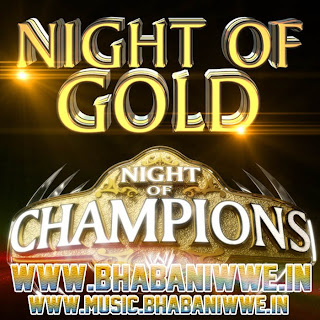 "Download Night Of Champions 2013 2nd Official Theme ""Night of Gold"" By ""CFO$"" Free MP3"