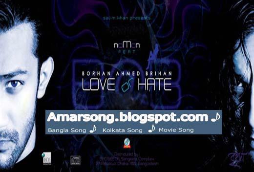 Love or Hate (2011) Noman Feat Borhan Ahmed Brihan-128Kbps Free Download