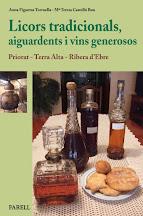 Licors tradicionals, aiguardents i vins generosos. Priorat, Terra Alta i Ribera d'Ebre