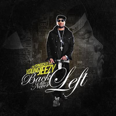Young_Jeezy-Back_Like_I_Never_Left-(Bootleg)-2011