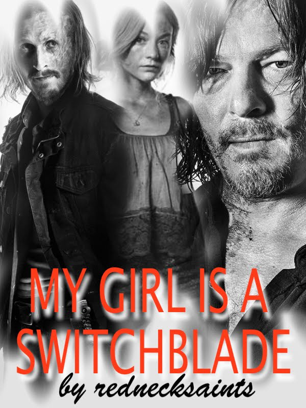 My Girl is a Switchblade (Bethyl Fan-Fiction)