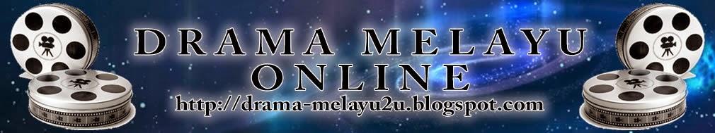 <center>Drama Melayu Online</center>
