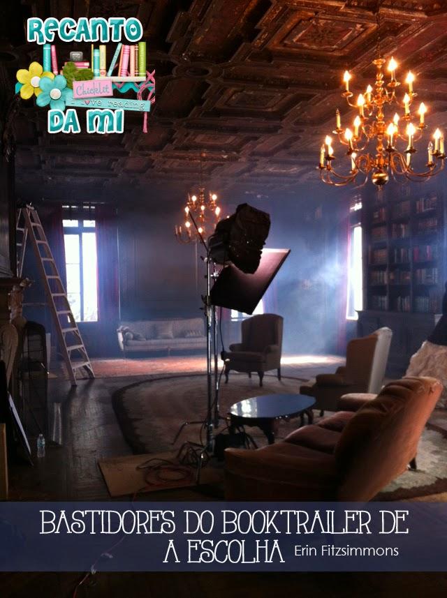 Lançamento A Escolha Kiera Cass Booktrailer Bastidores de Filmagem Erin Fitzsimmons Recanto da Mi