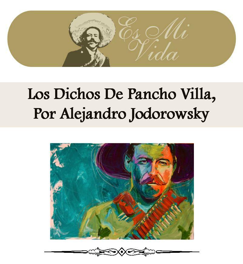 Los Dichos De Pancho Villa, Por Alejandro Jodorowsky