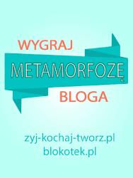 Konkurs - Metamorfoza bloga