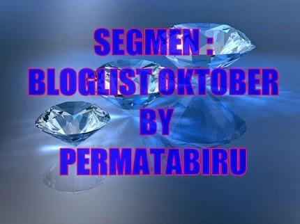 http://permatabiru0310.blogspot.com/2014/09/segmen-bloglist-oktober-by-permatabiru.html