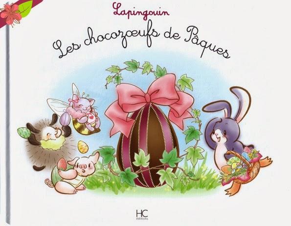 """Lapingouin : """"Les chocozœufs de Pâques"""" de Carole-Anne Boisseau, Galaxie Vujanic et Masami Mizusawa"""