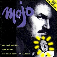Big Joe Maher & Jeff Sarli with Big Blues - Mojo