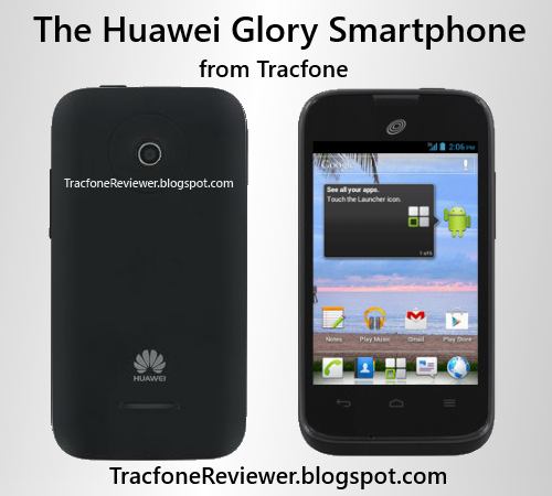 Review of the New Android Powered Huawei Glory from Tracfone
