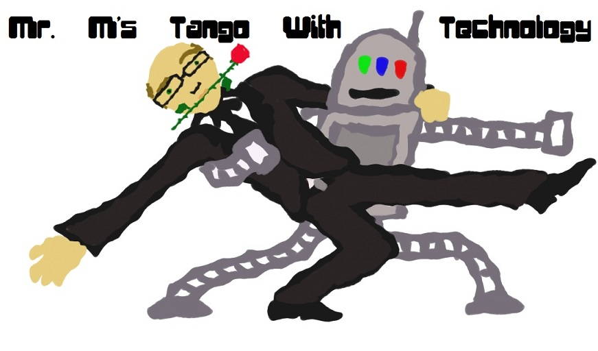 Mr M's Tango With Technology