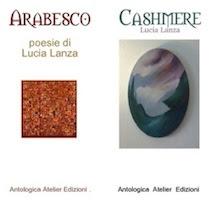 CASHMERE e ARABESCO di LUCIA LANZA Antologica Atelier Edizioni