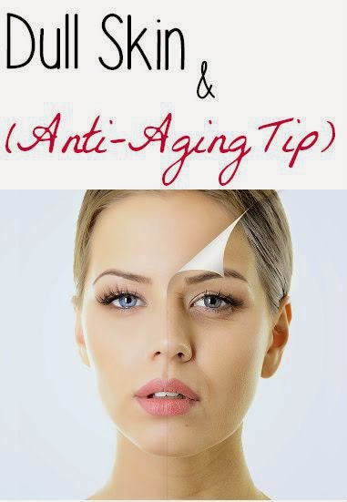 Dull Skin (Anti-Aging Trick)