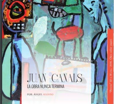 JUAN CANALS, LA OBRA NUNCA TERMINA
