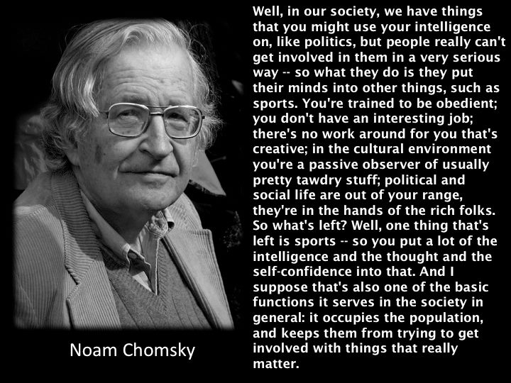 "the use of noam chomskys propaganda 746 quotes from noam chomsky: 'we shouldn't be looking for heroes, we should be looking for good ideas',  ""that's the whole point of good propaganda."