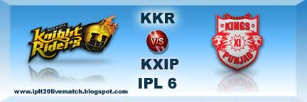 ipl 6 kkr vs kxip highlight match and kkr vs kxip ipl 6 full scorecards