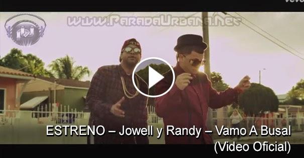ESTRENO – Jowell y Randy – Vamo A Busal (Video Oficial)