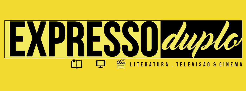 Expresso Duplo - Literatura, Televisão e Cinema
