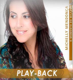 Michelly Mendonça - O Momento Do Milagre 2011‏ Playback