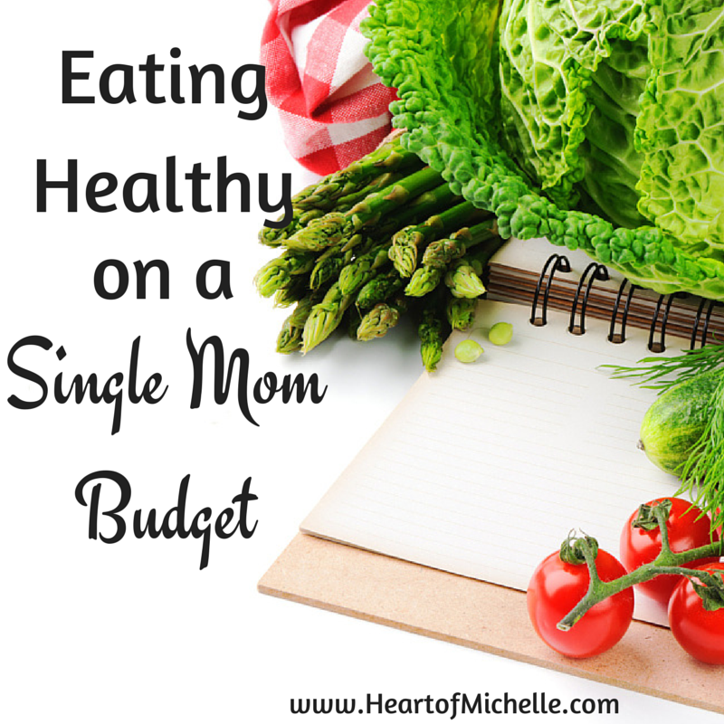 Living on a single mom budget doesn't mean we can't serve healthy meals to our children. Learn how this single homeschooling mom manages to do it. www.heartofmichelle.com