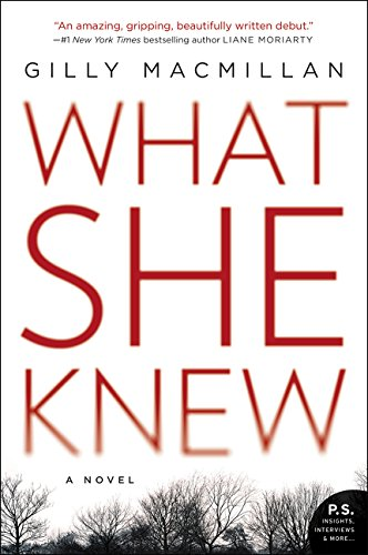 What She Knew by Gilly Macmillan – My Thoughts + Giveaway