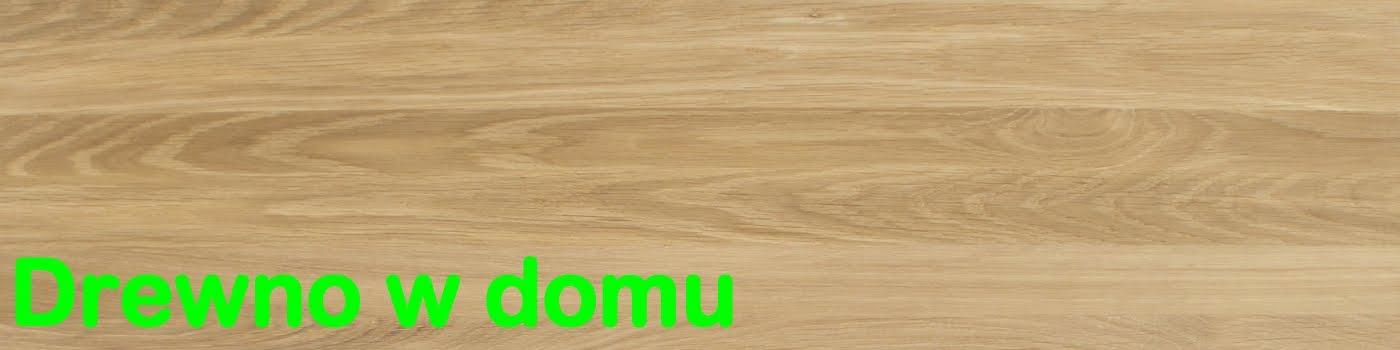 Drewno w domu - Blog