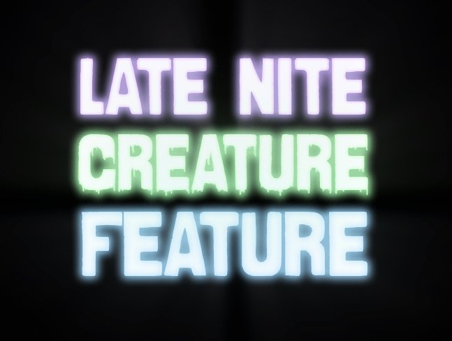 Late Nite Creature Feature Blog