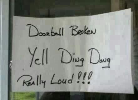 yell ding dong, doorbell broken, doorbell broken sign