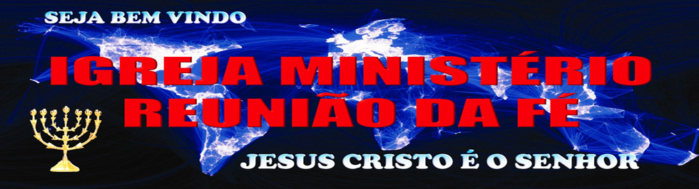IGREJA MINISTERIO REUNIAO DA FÉ