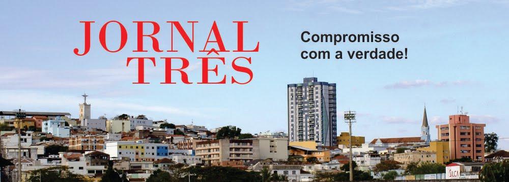 JORNAL TRÊS - COMPROMISSO COM A VERDADE