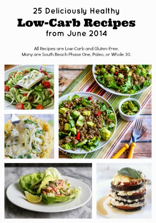 25 Deliciously Healthy Low-Carb Recipes from June 2014 found on KalynsKitchen.com