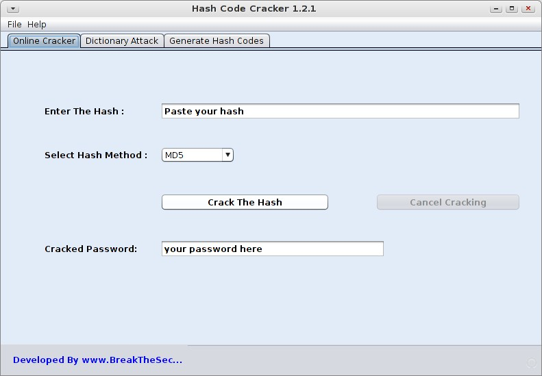 Online MD5 Hash Cracker http://tutorfreebr.blogspot.com/2013/01/hash-code-cracker-quebrar-senhas-md5.html