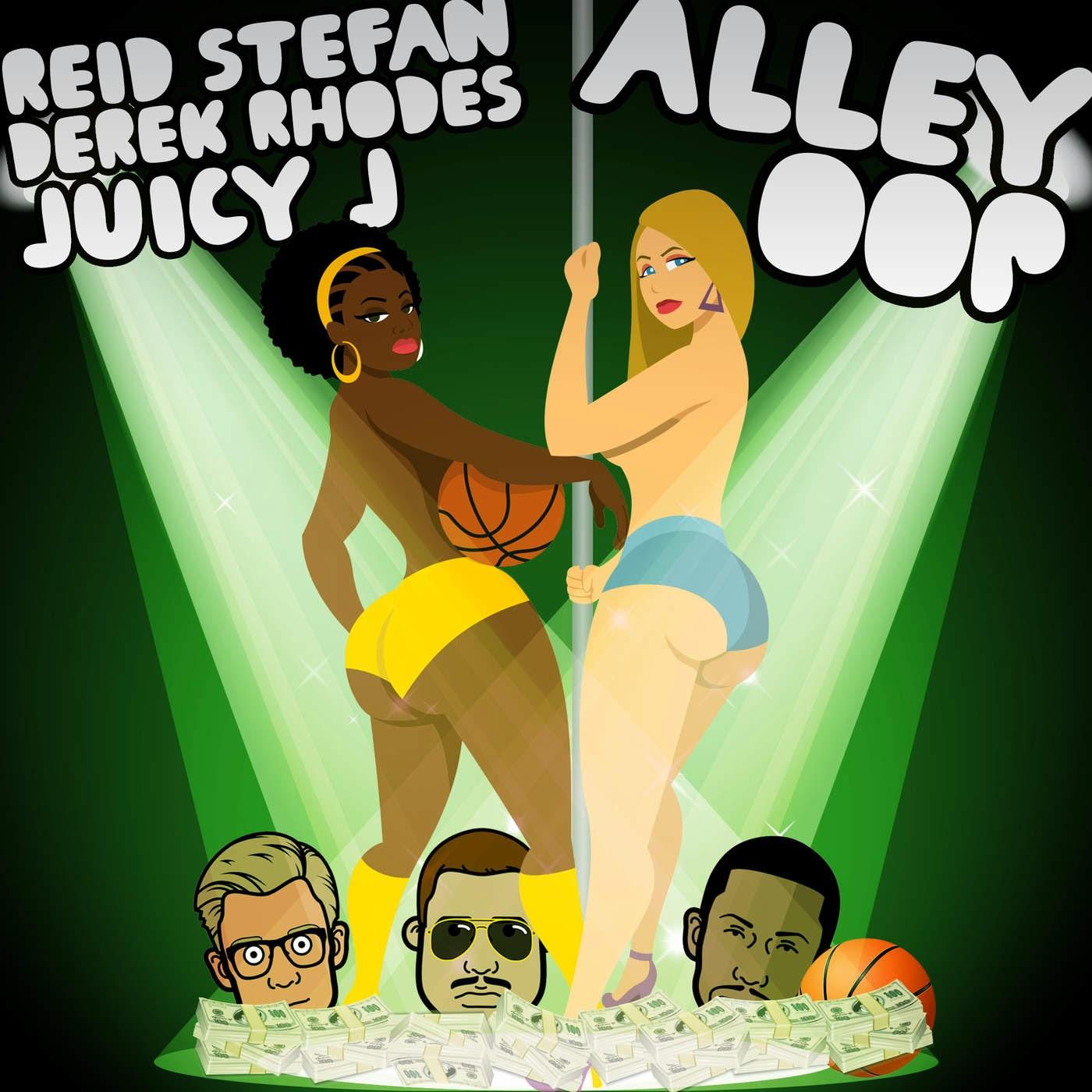 Reid Stefan, Derek Rhodes & Juicy J - Alley Oop - Single Cover