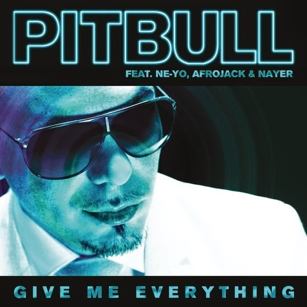 Album or Cover Give me Everything Pitbull Give me Everything Pitbull ft