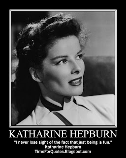 """I never lose sight of the fact that just being is fun."" Katharine Hepburn Quotes"