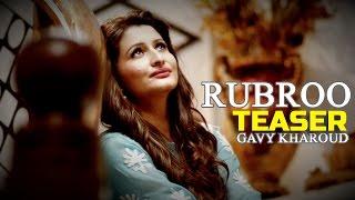 Gavy Kharoud – Rubroo – Teaser _ Latest Punjabi Song 2015