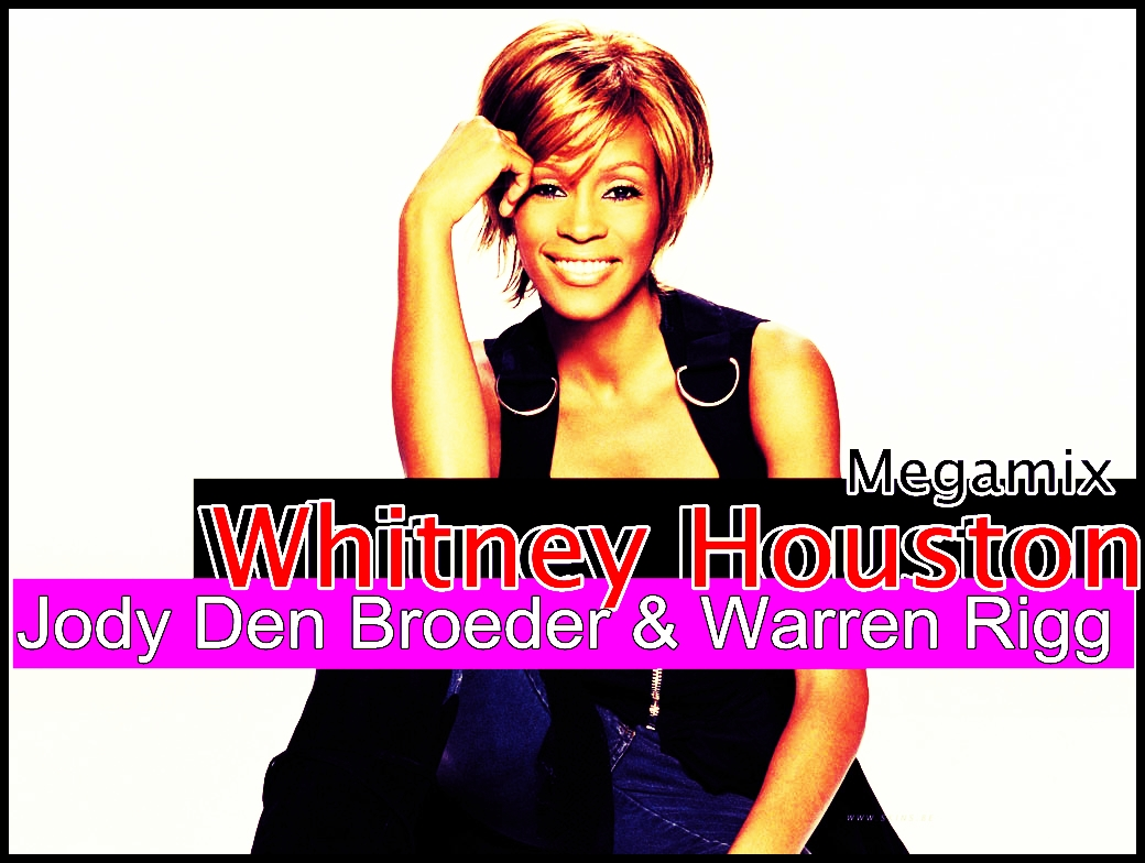 http://1.bp.blogspot.com/-3K9-LxZkki4/UC2YAUowRyI/AAAAAAAAAU0/z2LqGujq29k/s1600/The+Whitney+Houston+Megamix+(Jody+Den+Broeder+&+Warren+Rigg+Club+Mix)CAPA.jpg