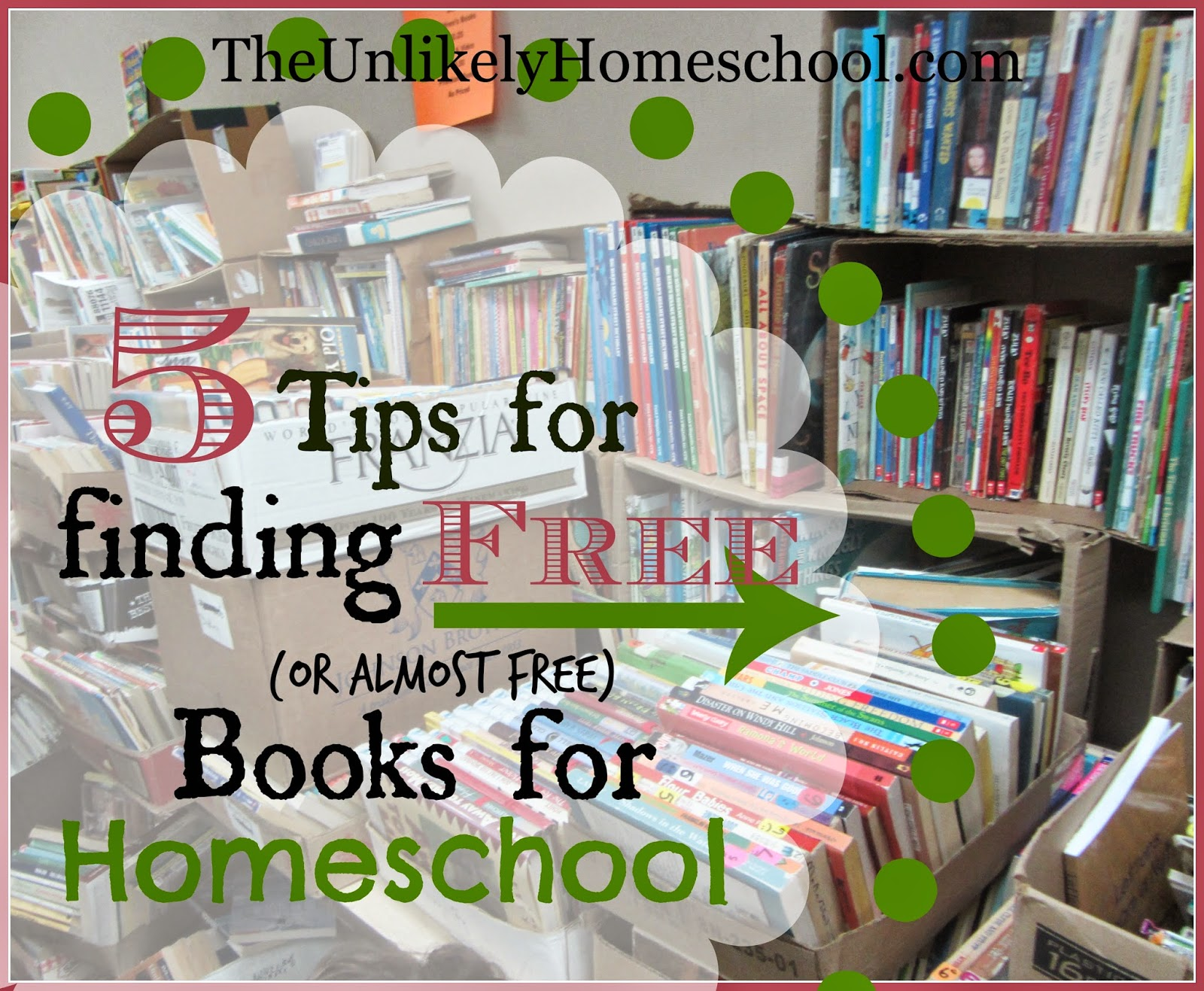 5 Tips for Finding FREE {or almost free} Books for Homeschool-The Unlikely Homeschool