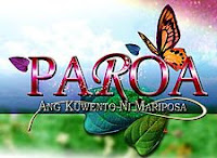 Paroa: Ang Kuwento ni Mariposa - Pinoy Extreme TV (PinoyXTV.com) - Watch Pinoy TV Shows Replay Episodes, Live TV Pinoy Channels, Pinoy and English Movies and Live Streaming Online.