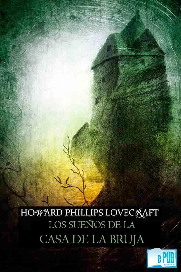 Los+sue%C3%B1os+de+la+casa+de+la+b  Los sueños de la casa de la bruja   H. P. Lovecraft