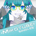 Mikotube Singles