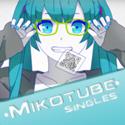 Mikotube Singles