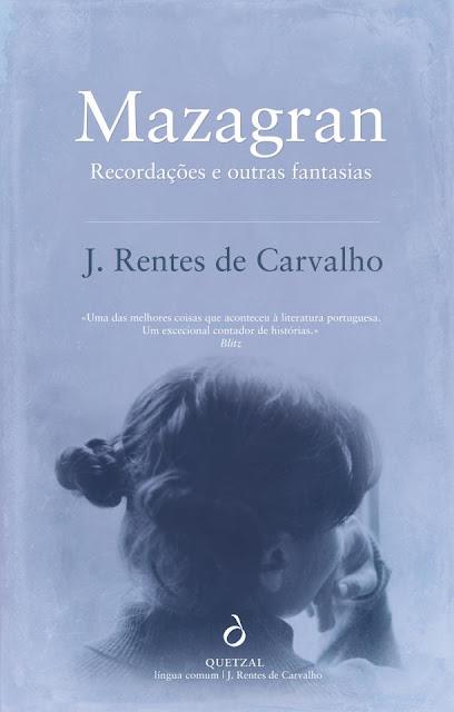 Mazagran, J. Rentes de Carvalho, José Rentes de Carvalho, Recordações e outras fantasias