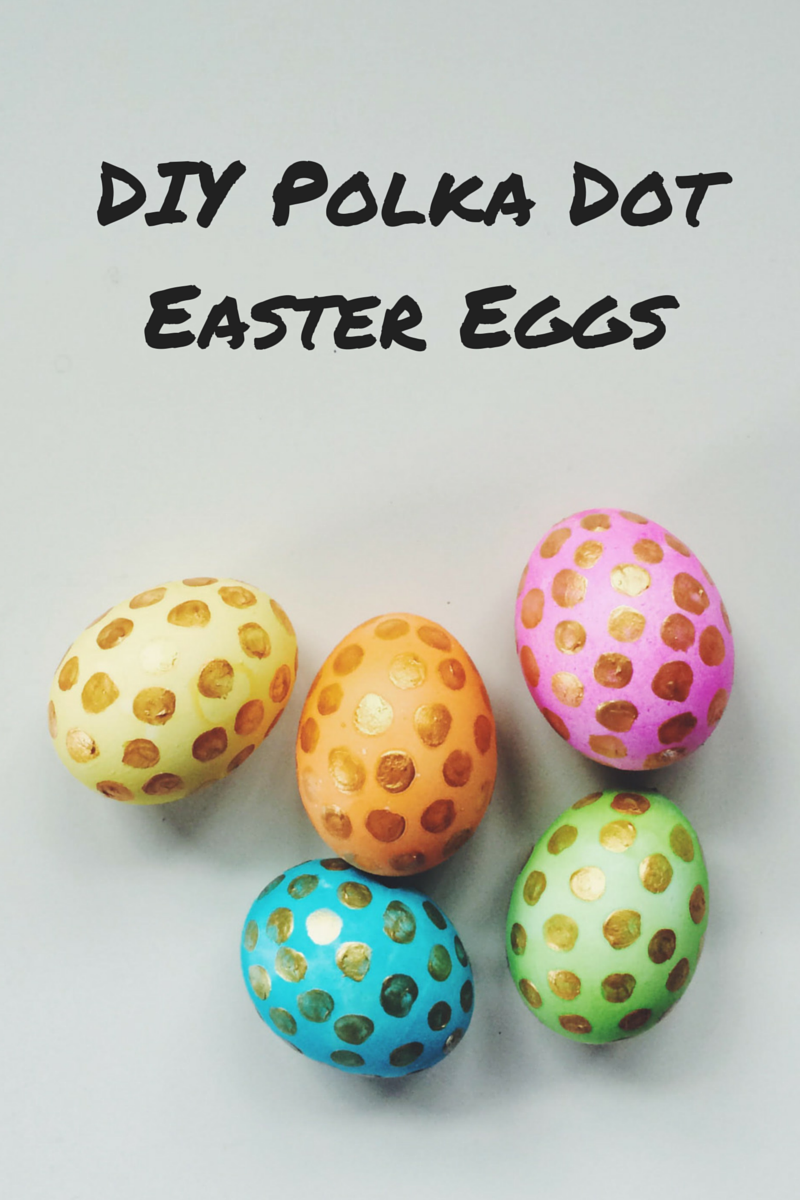 DIY, Polka Dot, Easter Eggs, Easter