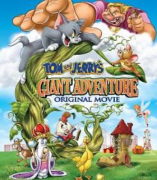 Phim Tom Và Jerrys Phiêu Lưu Cùng Đậu Thần - Tom And Jerry's Giant Adventure