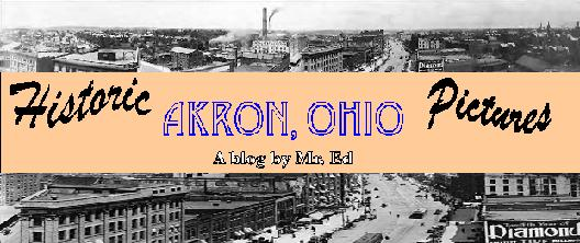 Click This Link to go to My Blog of Historic Pictures of Akron, Ohio