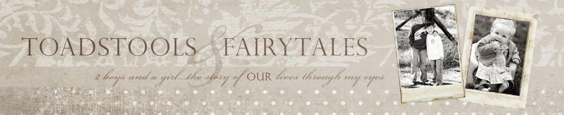 Toadstools & Fairytales